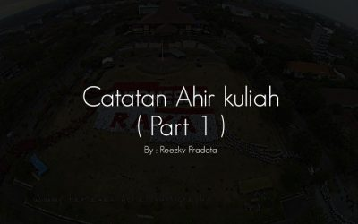 Catatan Akhir Kuliah ( part 1 )