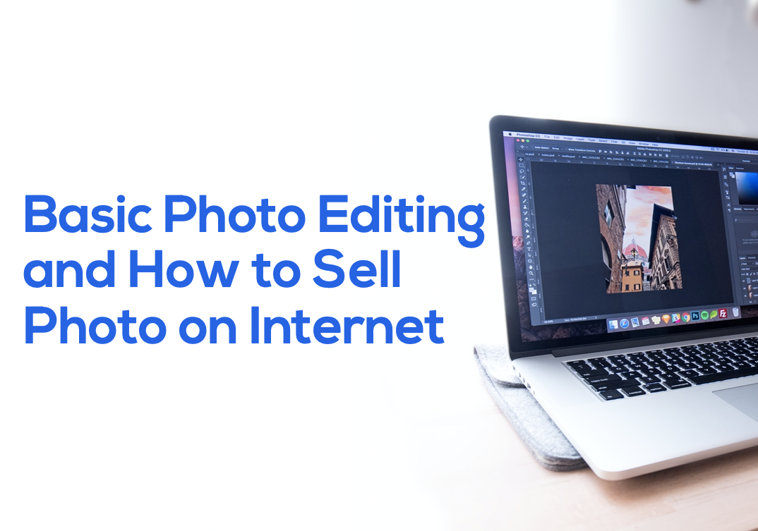 Basic Photo Editing and How to Sell Photo on Internet